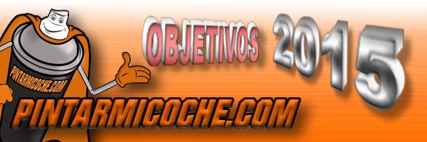 OBJETIVOS 2015 PINTARMICOCHE.COM